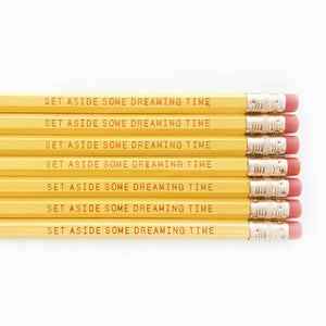 Set Aside Some Dreaming Time Pencil Set