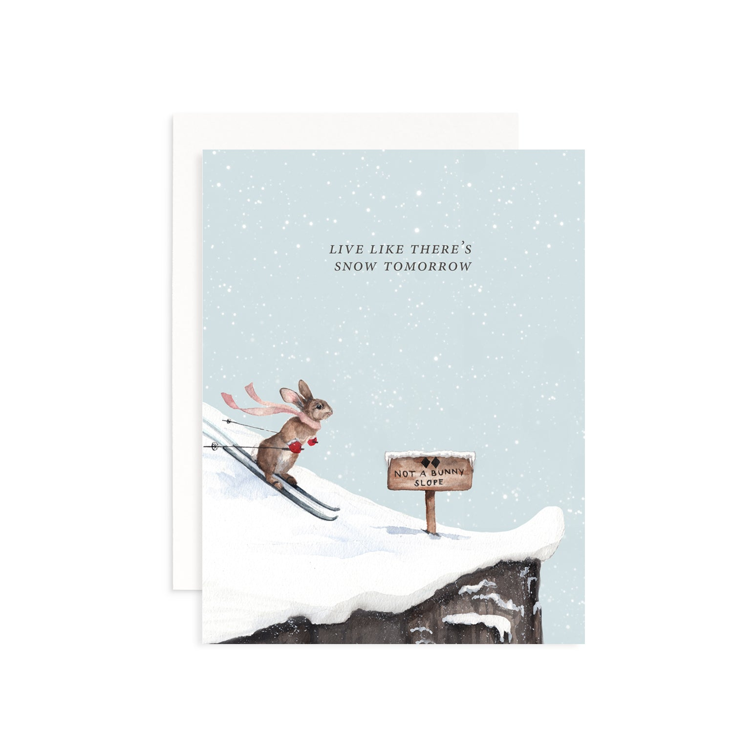 Live Like There's Snow Tomorrow Greeting Card