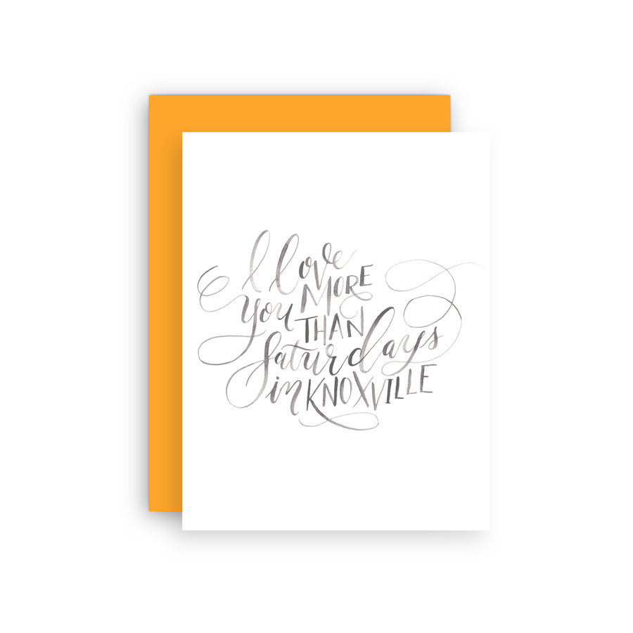 I Love You More Than Saturdays in Knoxville Greeting Card