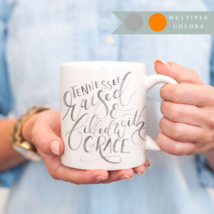 Tennessee Raised and Filled with Grace Mug
