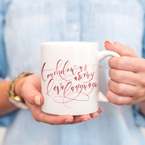 Touchdowns are my Love Language Mug