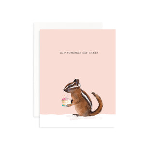 Did Someone Say Cake? Greeting Card