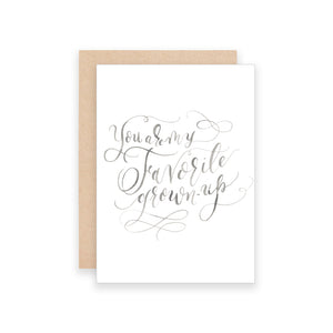 You are my Favorite Grown-Up Greeting Card