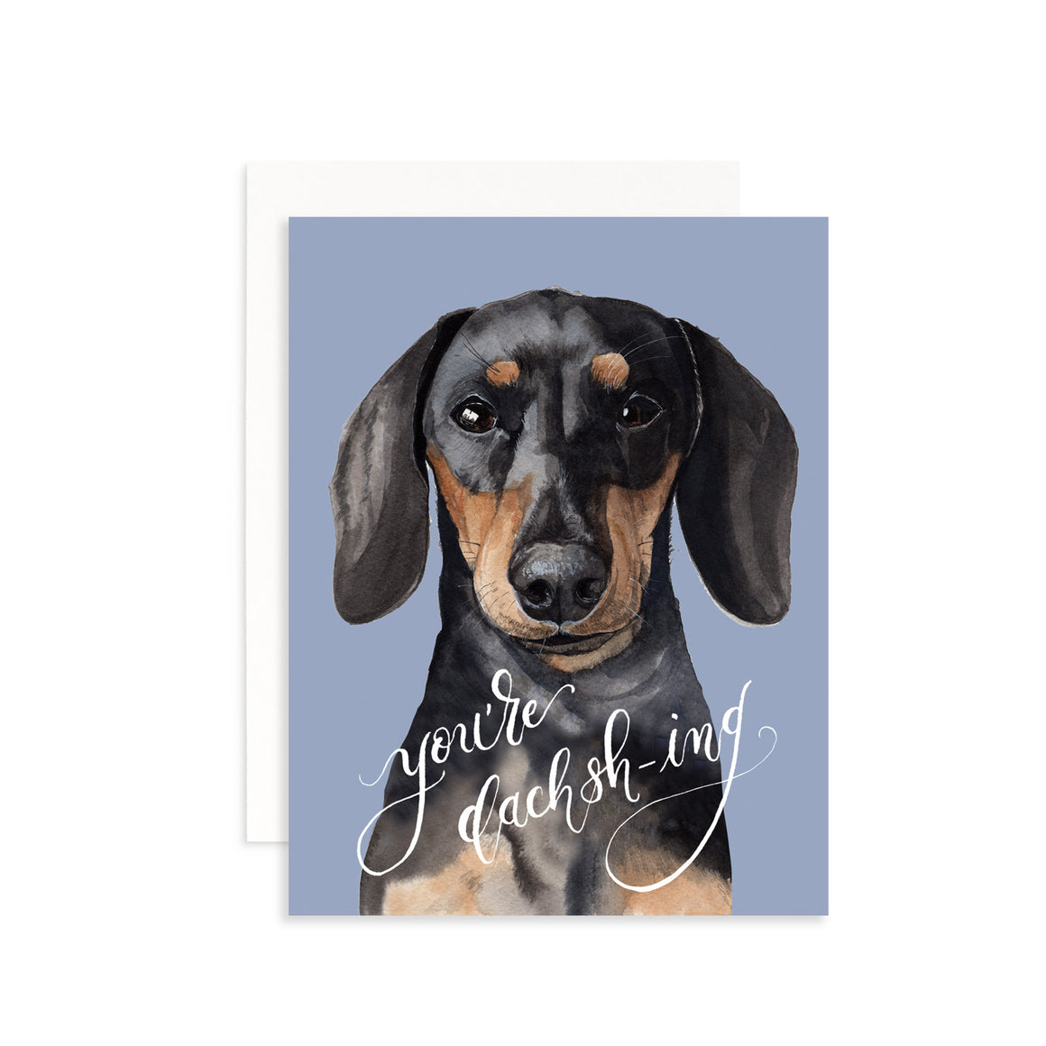 You're Dachsh-ing Greeting Card