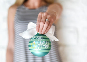 She Said Yes Just Engaged Glass Ornament