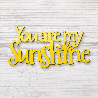 You Are My Sunshine Magnet