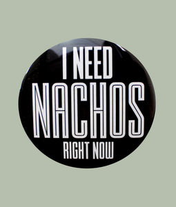 Need Nachos Button