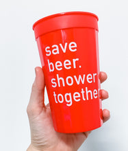 Load image into Gallery viewer, Save Beer Shower Together Stadium Cups