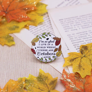 Anne of Green Gables Octobers quote enamel pin with a leaf border