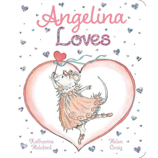 Angelina Loves by Katharine Holabird