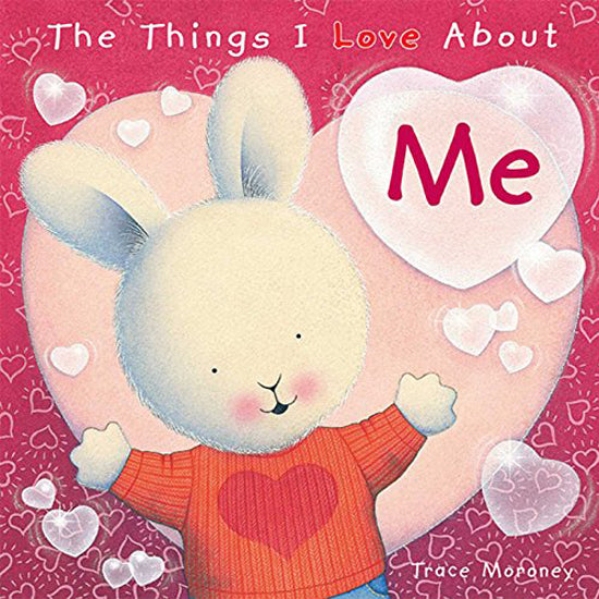 The Things I Love About Me by Trace Moroney