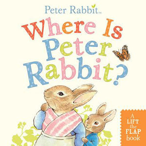Where is Peter Rabbit Book?  A Lift and Flap Book