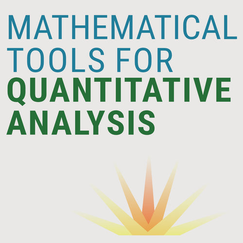 MATHEMATICAL TOOLS FOR QUANTITATIVE ANALYSIS