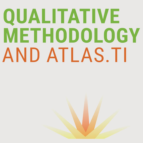 QUALITATIVE METHODOLOGY AND Atlas.ti