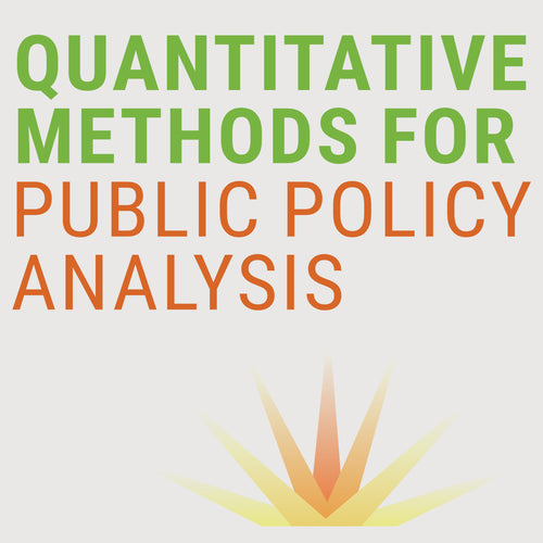 QUANTITATIVE METHODS FOR PUBLIC POLICY ANALYSIS