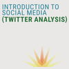 INTRODUCTION TO SOCIAL MEDIA (TWITTER ANALYSIS)