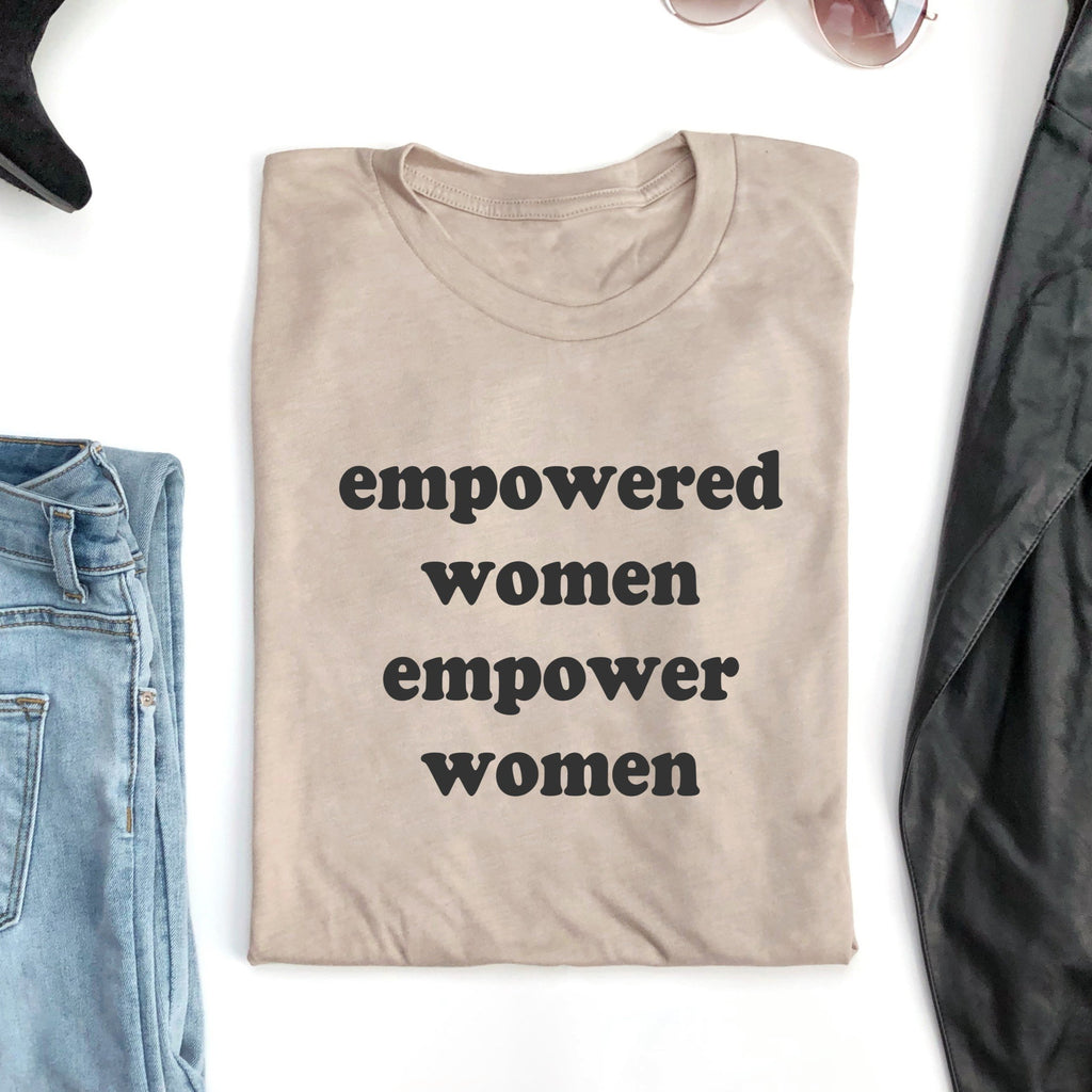 Empowered Women Empower Women Shirt | Boss Babe Shirt | Girl Boss Shirt | Mom Shirt | Blogger Shirt | Summer Shirt