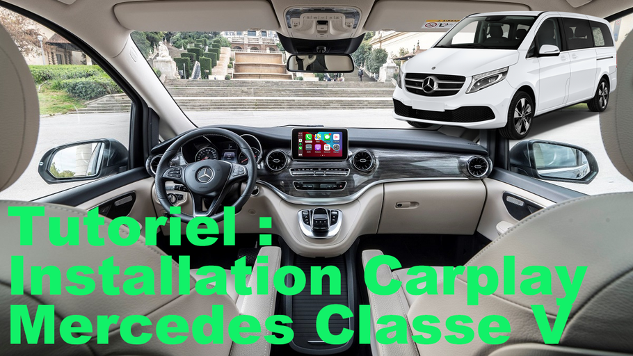 Tutoriel installation Carplay sur Mercedes Classe V