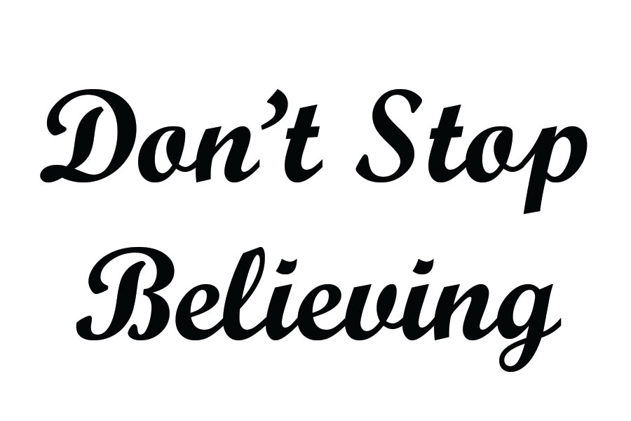 Don't Stop Believing Temporary Tattoo