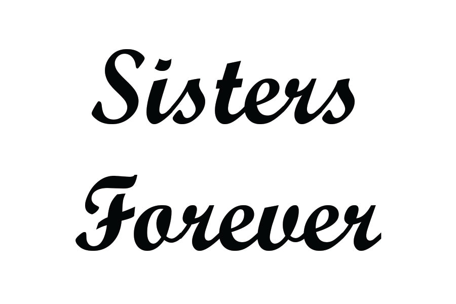 Sisters Forever Temporary Tattoo