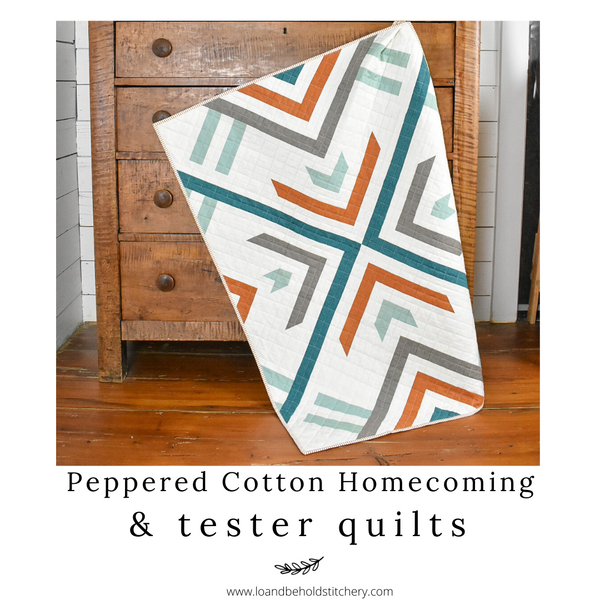 Homecoming Quilt- My Peppered Cotton version & tester quilts!