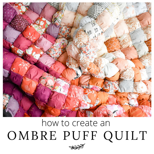 Ombre Puff Quilt Tutorial - with VIDEO!