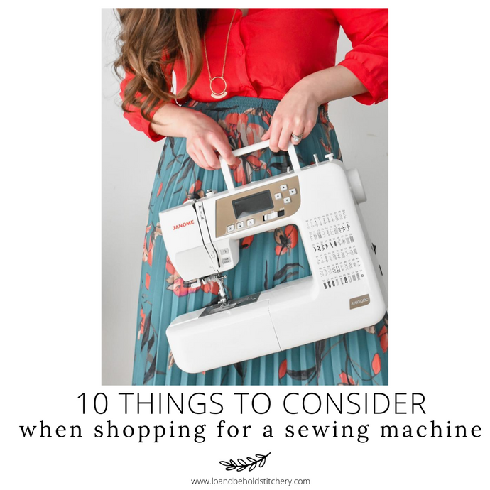 10 things to Consider when Shopping for a Sewing Machine