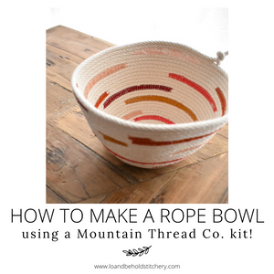 How to make a Rope Bowl using a Mountain Thread Co. Kit!