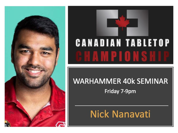 CTC Seminar: Warhammer 40k Tactics with Nick Nanavati, ITC Champion