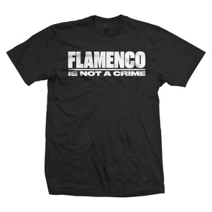 Camiseta - Flamenco is not a crime - Los Voluble