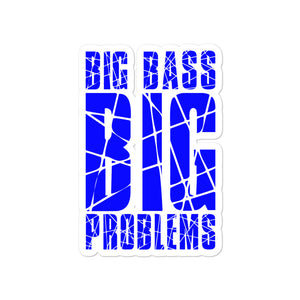 Big Bass Big Problems (Blue) Bubble-free stickers