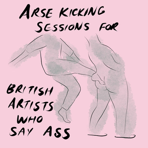 Bedwyr Williams // Arse Kicking Session for British Artists Who Say Ass (2020)