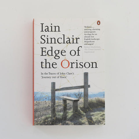 Edge of the Orison // Iain Sinclair