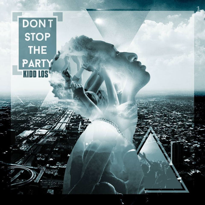 Kidd Los - Don't Stop The Party EP (Physical CD)