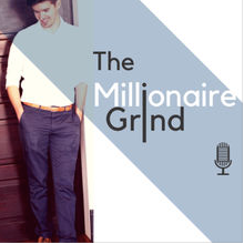 millionaire grind podcast