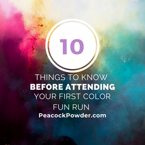 10 Things To Know Before Attending Your First Color Fun Run