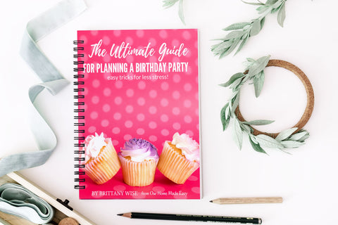 The Ultimate Guide to Planning a Birthday Party
