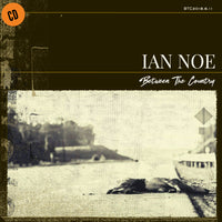 Ian Noe // Between The Country - CD