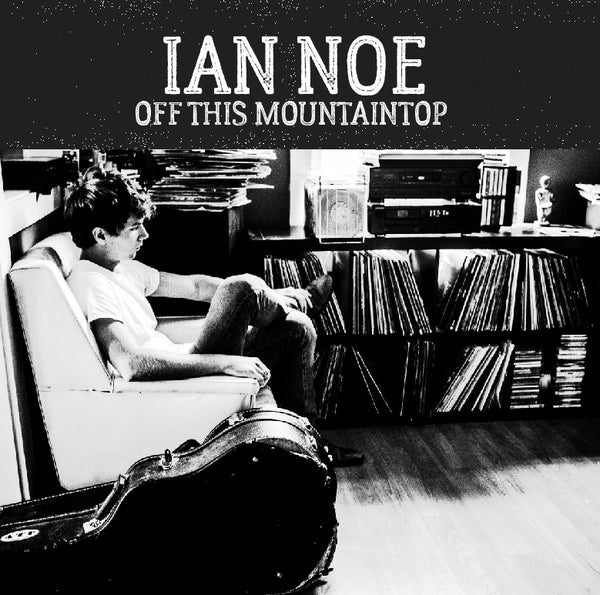 Ian Noe Off This Mountaintop EP