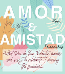 Amor & Amistad: How Valentine's Day is Celebrated in Mexico and Ideas to Celebrate it This Year