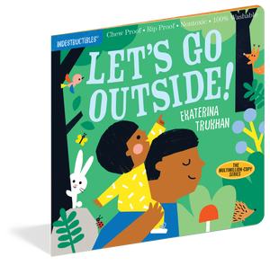 INDESTRUCTIBLES: LET'S GO OUTSIDE