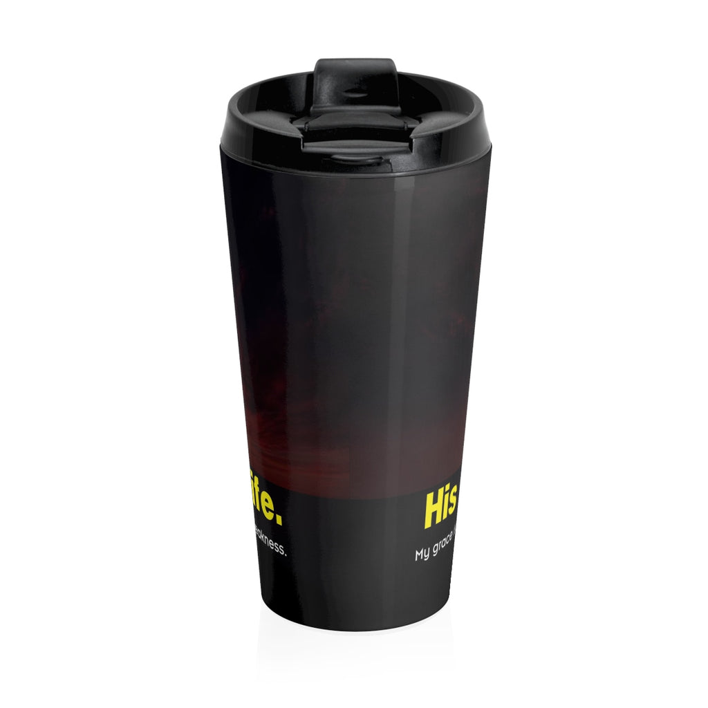 Christian Travel Mug 15 oz (2 Corinthians 12:9, Every Weakness There Is An Opportunity)