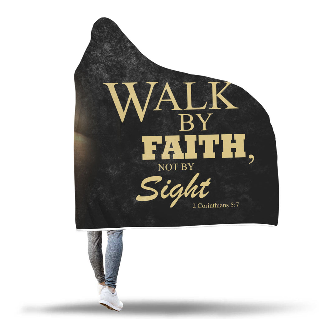 Christian Hooded Blanket - Walk By Faith Not By Sight (2 Corinthians 5:1)