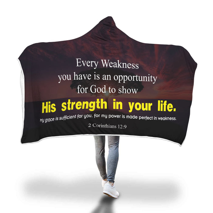Christian Hooded Blanket - Every Weakness You Have Is An Opportunity To Show His Strength In Your Life (2 Corinthians 12:9)