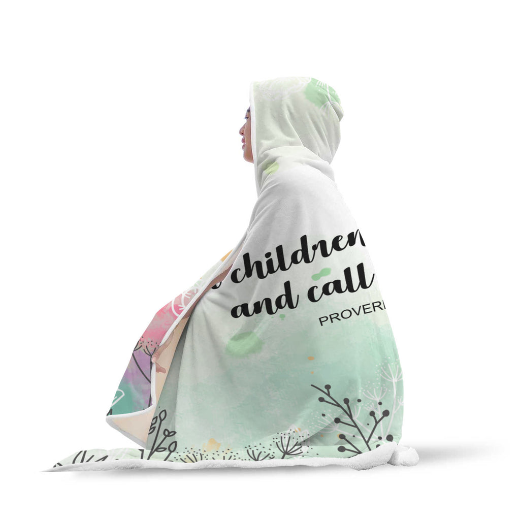 Christian Hooded Blanket - Her Children Rise Up and Call Her Blessed (Proverbs 13:28)