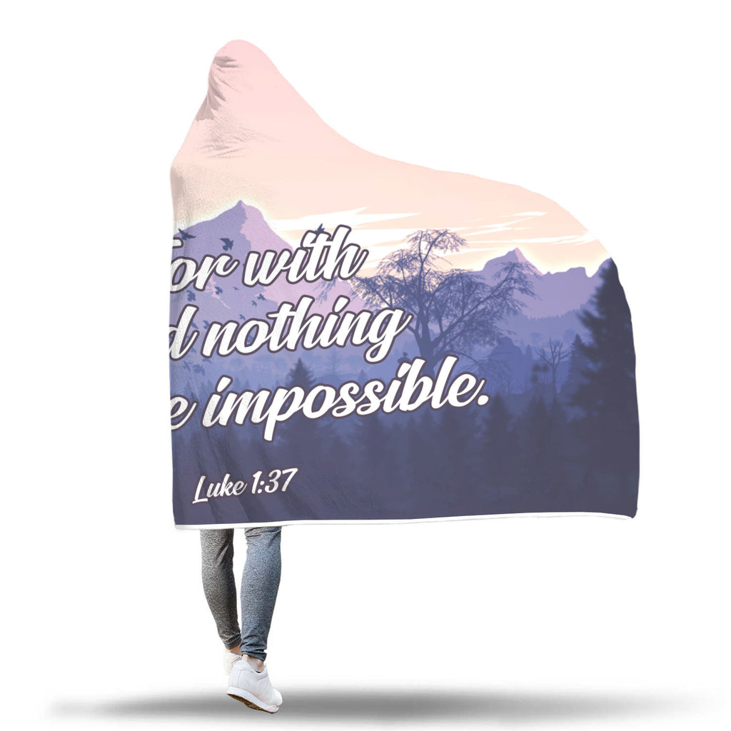 Christian Hooded Blankets, Faith Hooded Blankets - For With God Nothing Shall Be Impossible (Luke 1:37)