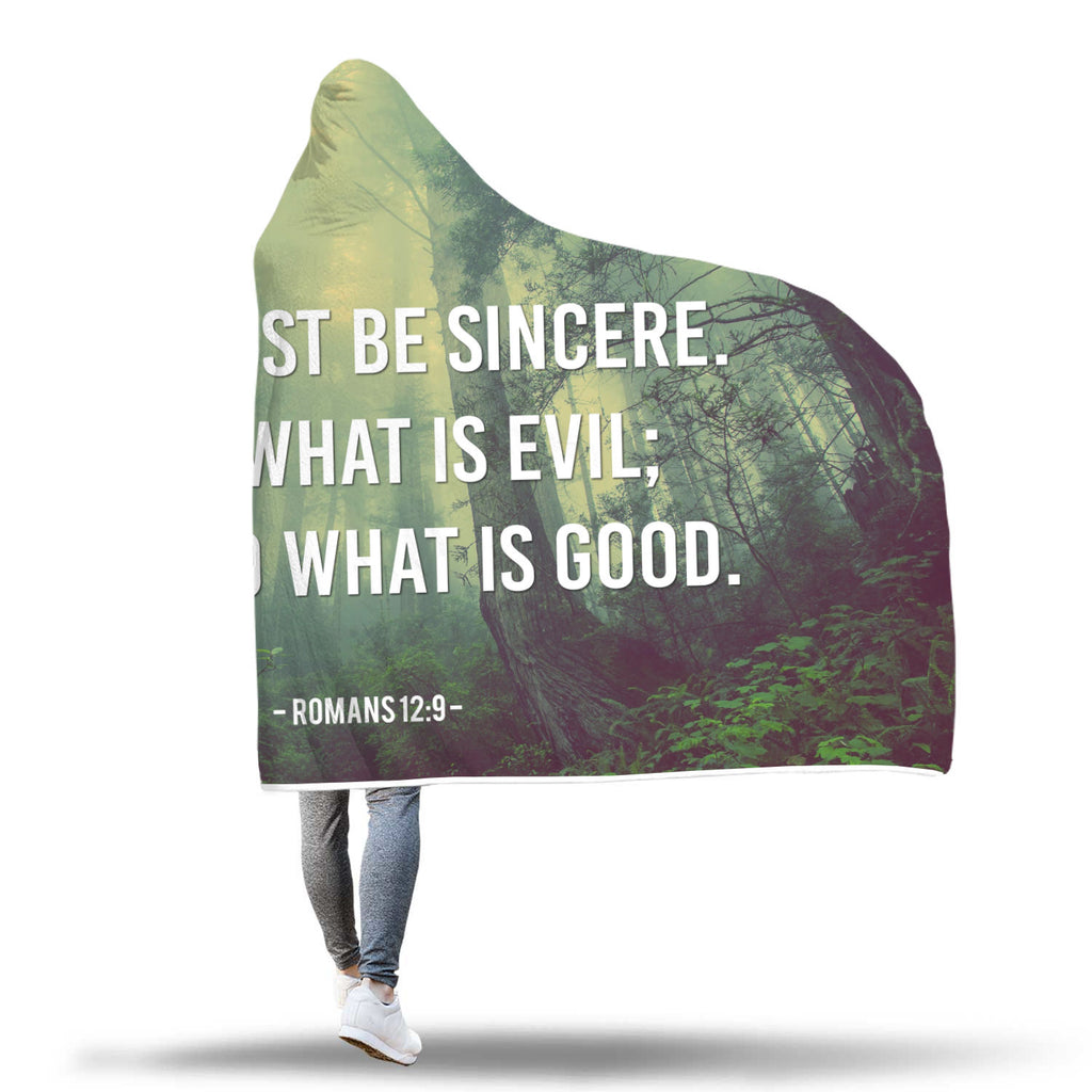 Christian Hooded Blankets, Faith Hooded Blankets - Love Must Be Sincere. Hate What Is Evil; Cling To What Is Good (Romans 12:9)