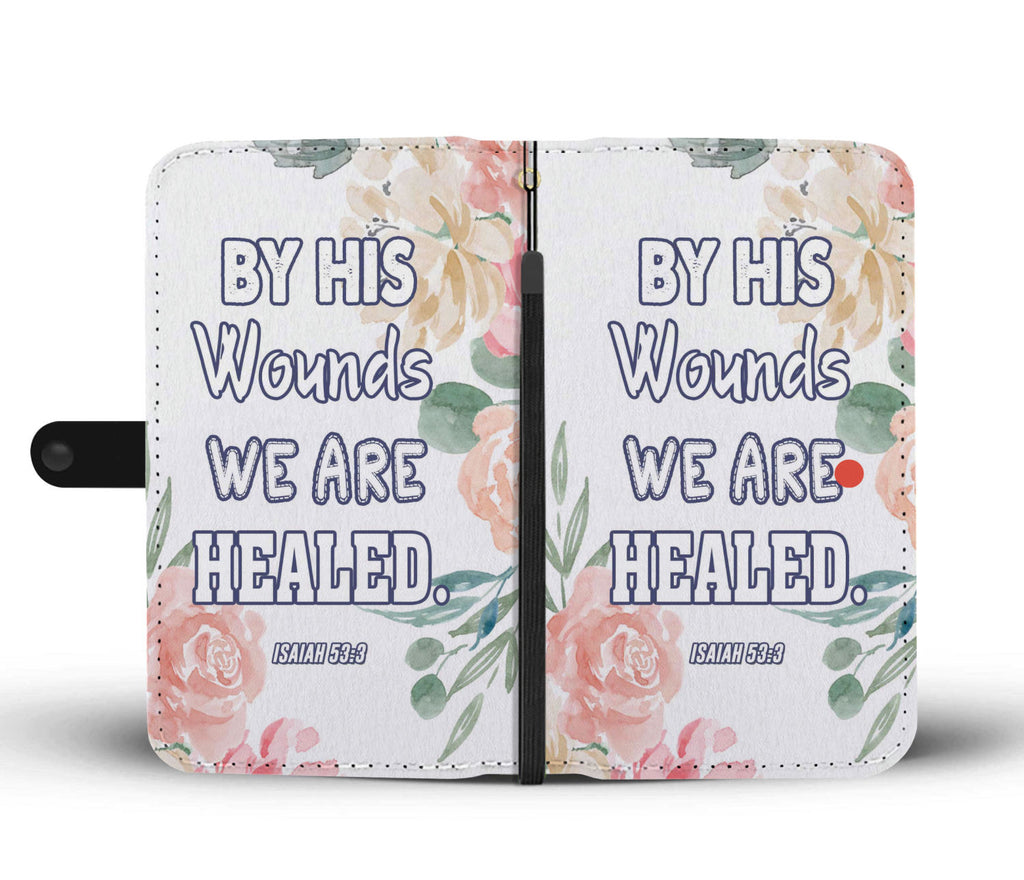 Christian Wallet Phone Case - Scripture Phone Case - Iphone Case - Samsung Case - By His Wounds We Are Healed (Isaiah 53:3)