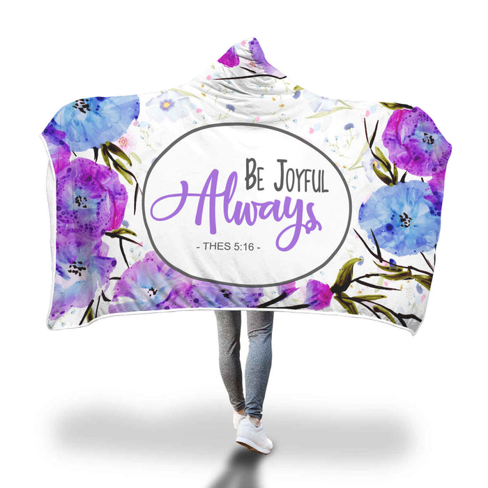 Christian Hooded Blanket, Faith Hooded Blanket - Be Joyful Always (Thessalonian 5:16)