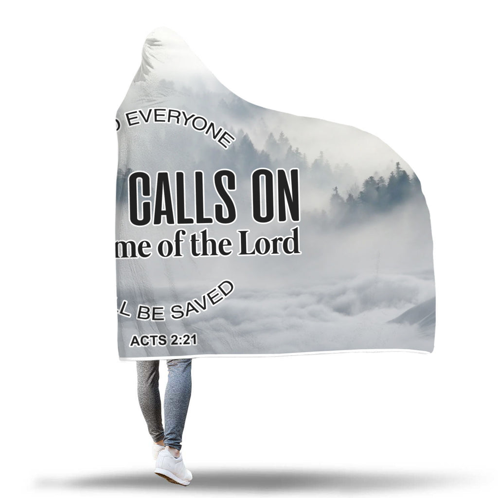 Christian Hooded Blankets, Faith Hooded Blankets - And Everyone Who Calls On The name of the Lord Will Be Saved (Acts 2:21)